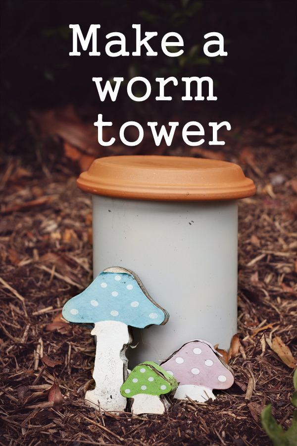 make a worm tower