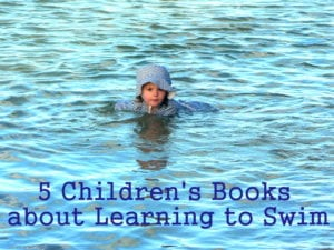 5 Children's Books About Learning to Swim