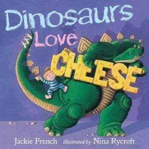 Jackie French - Dinosaurs Love Cheese