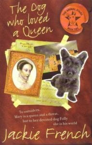 Jackie French - The Dog Who Loved A Queen