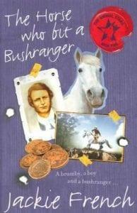 Jackie French - The Horse Who Bit A Bushranger