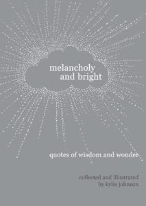 Melancholy and Bright
