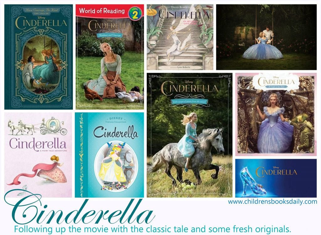 Cinderella. Following up the movie with the classic tale and some fresh originals