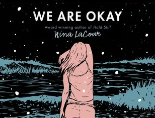 Book review: We Are Okay by Nina LaCour - for older teens