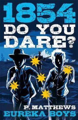 Do you dare 1854-eureka-boys