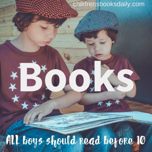 Toxic masculinity - Best books for boys to read before age ten.