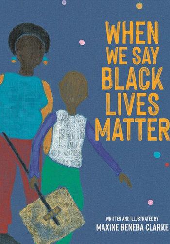 when-we-say-black-lives-matter